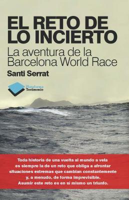 El Reto de Lo Incierto: La Aventura de La Barcelona World Race