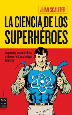 La Ciencia de los Superheroes 9788415256045