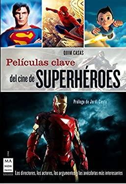 Peliculas Clave del Cine de Superheroes 9788415256106