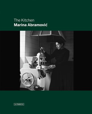 Marina Abramovic: The Kitchen 9788415303374