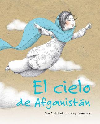 El Cielo de Afganistan = Afganistan Sky 9788415503002