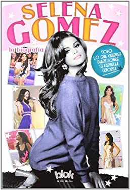 Selena Gomez. La Biografia 9788415579038
