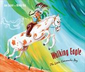 Walking Eagle: The Little Comanche Boy 22732965