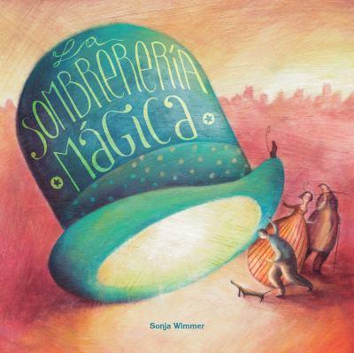 La sombrerera mgica (Spanish Edition)