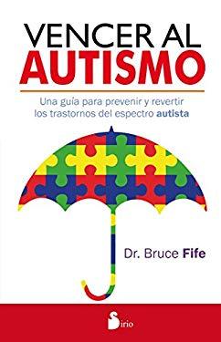 Vencer al autismo (Spanish Edition)
