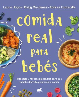 Comida real para bebs / Real Food for Babies (Libro prctico) (Spanish Edition)