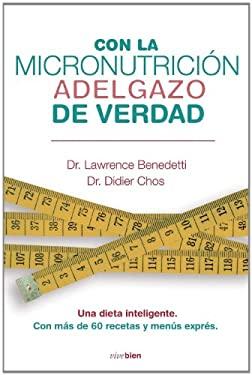 Con la Micronutricion Adelgazo de Verdad 9788415242031