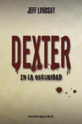 Dexter En La Oscuridad 9788415139096