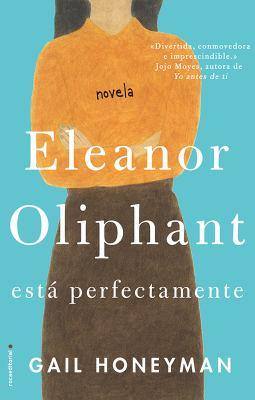 Eleanor Oliphant esta perfectamente (Spanish Edition) - Gail Honeyman