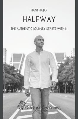 Halfway: The authentic journey starts within