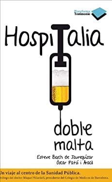 Hospitalia Doble Malta: Un Viaje Al Centro de La Sanidad Publica 9788415115519