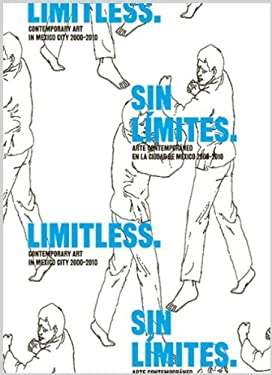 Limitless: Contemporary Art in Mexico City 2000-2010 9788415118701