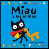 Miau y las Sillitas = Meeow and the Little Chairs 9788415235019