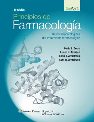 Principios de Farmacologia: Bases Fisiopatologicas del Tratamiento Farmacologico 9788415419501