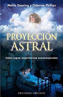 Proyeccion astral (Spanish Edition)