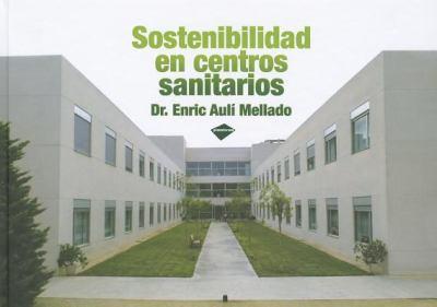 Sostenibilidad en Centros Sanitarios 9788415115045