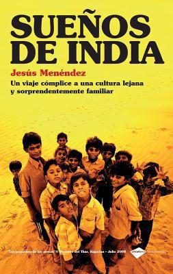 Suenos de India: Un Viaje Complice a Una Cultura Lejana y Sorprendentemente Familiar 9788415115106