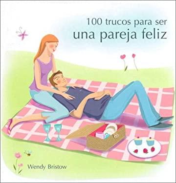 100 Trucos Para Tener Una Pareja Feliz 9788420545714