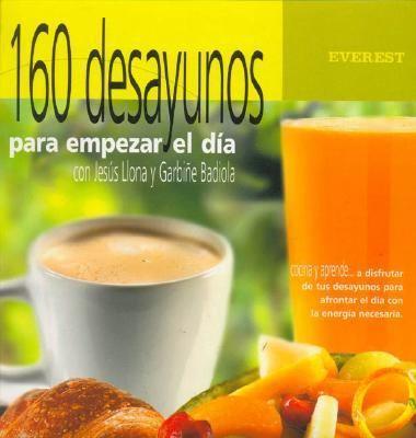 160 Desayunos Para Empezar El Dia 9788424123765