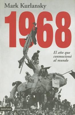 1968: El Ano Que Conmociono al Mundo = 1968 9788423337064