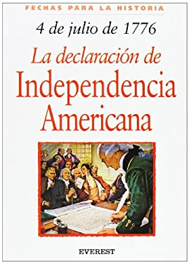 4 de Julio 1776: La Declaracion de Independencia Americana = 4th of July 1776 9788424116019