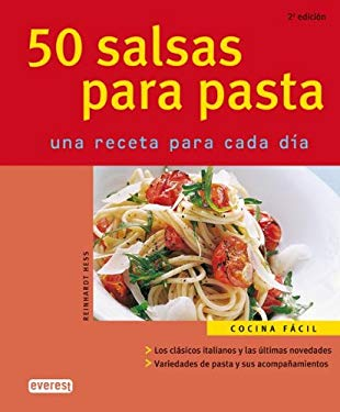 50 Salsas Para Pasta: Una Receta Para Cada Dia 9788424117085