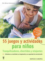 55 Juegos y actividades para ninos (Manuales Salud & Ninos/ Health & Children Manuals) (Spanish Edition) - Monica Zimmermann