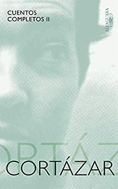 Cuentos Completos Cortazar II: (1969-1982) 9788420405391