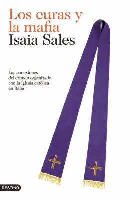 Los Curas y la Mafia: Las Conexiones del Crimen Organizado Con la Iglesia Catolica en Italia = Priests and the Mob 9788423343935