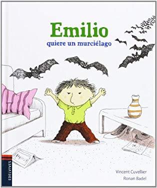 Emilio Quiere Un Murcielago (Spanish Edition)