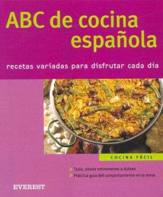 ABC de la Cocina Espanola: Recetas Variadas Para Disfrutar Cada Dia 9788424117320