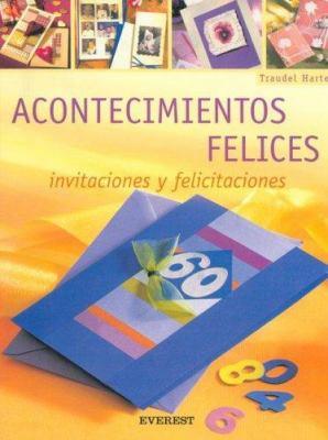 Acontecimientos Felices: Invitaciones y Felicitaciones [With Patterns]