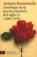 Antologia de la poesia espanola del siglo XX, 1890-1939 (COLECCION LITERATURA ESPANOLA) (Literatura Espanola/ Spanish Literature) (Spanish Edition) - Ramoneda, Arturo