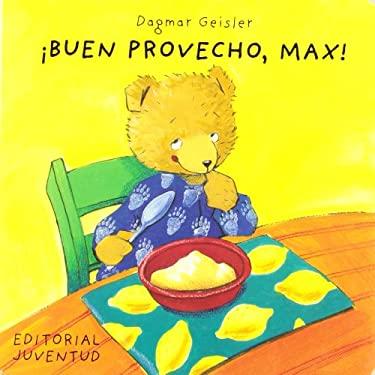 Buen Provecho, Max! = Bon Appetit Max 9788426132932
