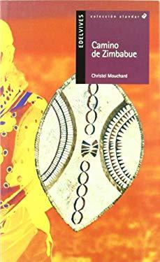 Camino de Zimbabue/ Road To Zimbabwe: La Princesa Africana/ the African Princess (Alandar) (Spanish Edition) - Mouchard, Christel