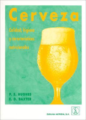 Cerveza. Calidad, Higiene y Caractersticas Nutricionales 9788420010212