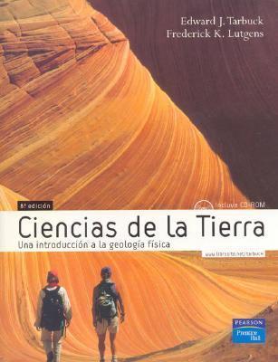Ciencias de la Tierra: Una Introduccion a la Geologia Fisica [With CDROM] 9788420549989