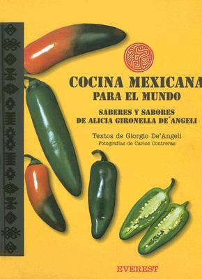 Cocina Mexicana Para el Mundo: Saberes y Sabores de Alicia Gironella de'Angeli 9788424127534