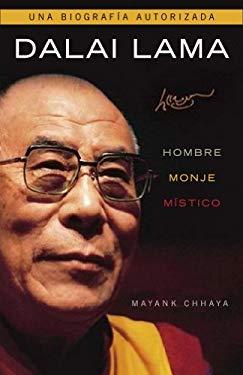 Dalai Lama: Hombre, monje, mistico/ Man, Monk, Mystic (Spanish Edition) - Chhaya, Mayank