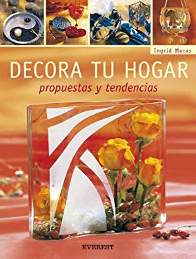 Decora Tu Hogar: Propuestas y Tendencias [With Patterns] 9788424187903