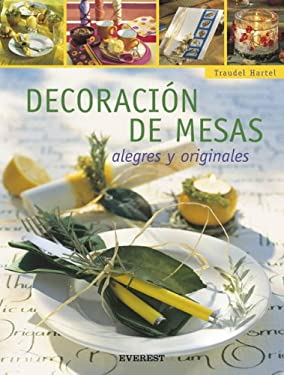 Decoracion de Mesas: Alegres y Originales [With Patterns] 9788424187910