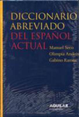 Diccionario Abreviado del Espanol Actual (Abbreviated Diccionary of Modern Spanish)