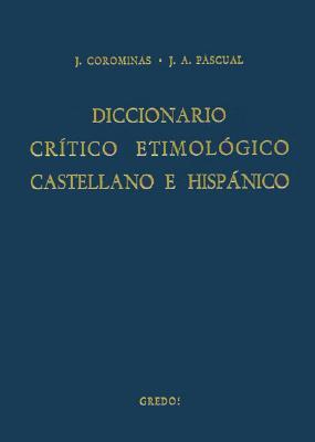 Diccionario Critico Etimologico Castellano E Hispanico, Vol. 1