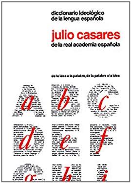 Diccionario Ideologico de la Lengua Espanola: Desde la Idea a la Palabra; Desde la Palabra a la Idea