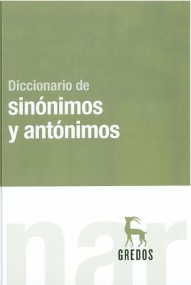 Diccionario de Sinonimos y Antonimos = Dictionary of Synonyms and Antonyms 9788424935870