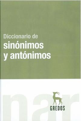 Diccionario de Sinonimos y Antonimos = Dictionary of Synonyms and Antonyms