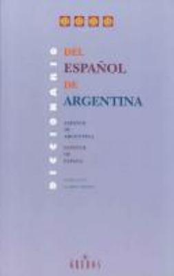 Diccionario del Espanol de Argentina: Espanol de Argentina, Espanol de Espana 9788424922740