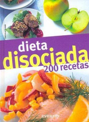 Dieta Disosiada 200 Recetas 9788424188306