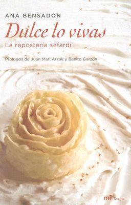 Dulce Lo Vivas: La Reposteria Sefardi 9788427032378