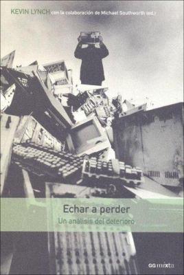Echar a Perder - Un Analisis del Deterioro 9788425220449